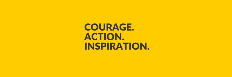 Courage. Action. Inspiration.